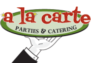 A La Carte Parties & Catering